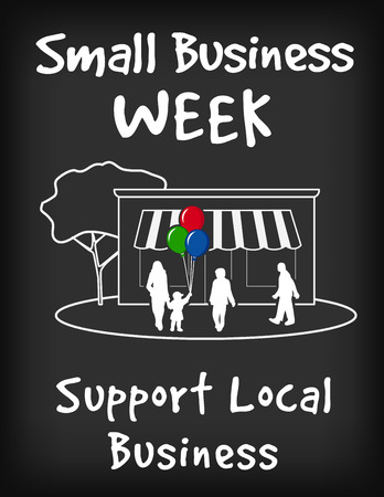 main street: Small Business Week chalk board sign, slate background with text to support local neighborhood stores, shop, family, balloons illustration. Illustration