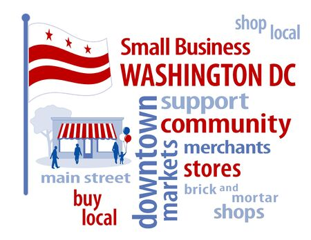 local business: Washington DC Flag with small business word cloud illustration to encourage shopping at local and community business, shoppers on Main Street, white with red stars and stripes District of Columbia flag of the United States capital. Illustration