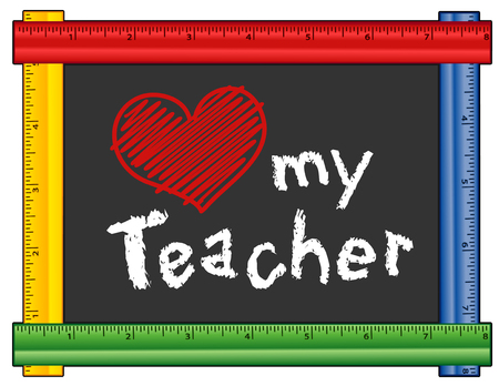 class room: Love my Teacher, chalk text with red heart on blackboard with multi color ruler frame for class room and school events. Isolated on white background.
