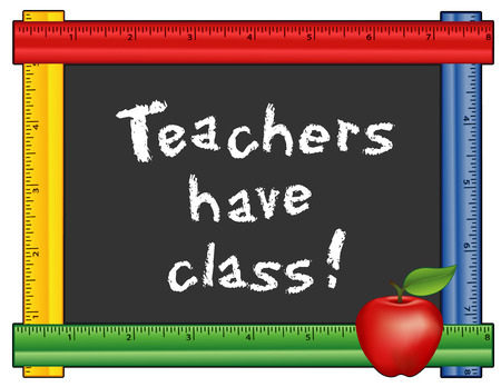 class room: Teachers have Class! chalk text on blackboard with multi color ruler frame for class room and school events. Isolated on white background. Illustration