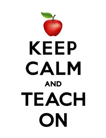guardar silencio: Mantener la calma y Teach On con una manzana para el profesor cartel de motivación, fondo blanco. Vectores
