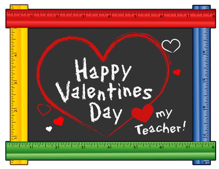 day nursery: Happy Valentines Day, Love my teacher greetings, Hearts and kisses, chalk text on chalkboard with multi color ruler frame, for preschool, daycare, kindergarten, nursery and elementary school.