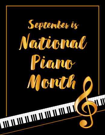 Piano Month, held annually each September in USA, national celebration of music, pianos and the musicians who play them, black and white vertical poster design with gold treble clef on piano keyboard background.