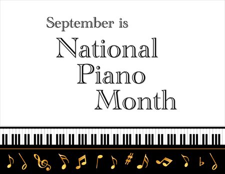 Piano Month, held annually each September in USA, national celebration of music, pianos and the musicians who play them, black and white horizontal poster design with gold treble clef and music notes on piano keyboard background.