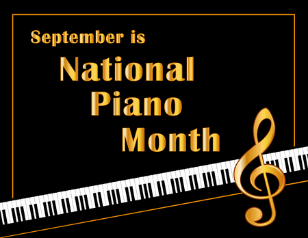 Piano Month, held annually each September in USA, national celebration of music, pianos and the musicians who play them, black and white horizontal poster design with gold treble clef on piano keyboard background.