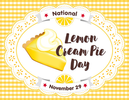pie: Lemon Cream Pie Day, November 29, fresh baked sweet dessert treat isolated on lace doily and yellow gingham check place mat, annual holiday in America. Illustration
