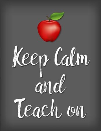 Keep Calm and Teach On with an apple for the teacher motivational poster