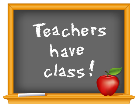 Teachers have class! Wood frame blackboard with important educational message.