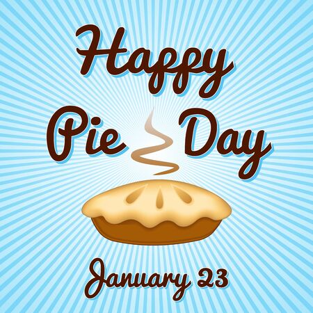 Pie Day, January 23, tasty American national holiday, fresh baked sweet dessert treat, blue ray
