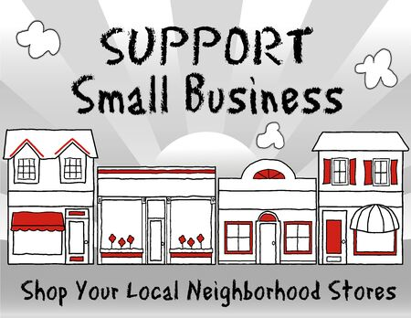 Support Small Business!  Shop local, buy local!  Shop at neighborhood stores, brick and mortar, mom and pop merchants, community and main street entrepreneurs. Black and white background.