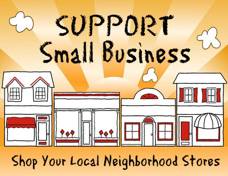 Support Small Business!  Shop local, buy local!  Shop at neighborhood stores, brick and mortar, mom and pop merchants, community and main street entrepreneurs. Gold background.