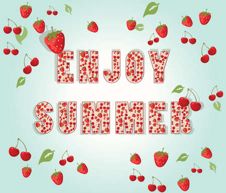 enjoy: Enjoy Summer Text with strawberries and cherries