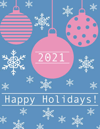 Happy 2021 holidays greeting card with pink baubles on blue background.