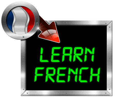 Metallic billboard with rectangular and round frame, flag of France, red arrow and the phrase  Learn French   Isolated on white photo