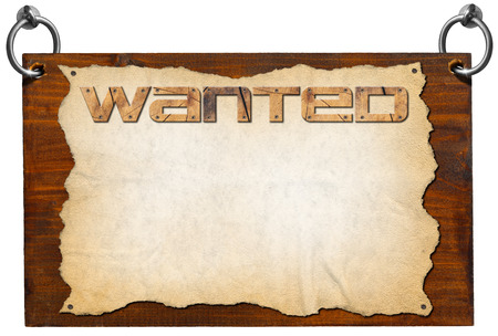 wanted: Dark wooden sign board with torn empty parchment with written wanted. Isolated on white and with clipping path