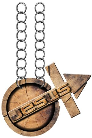 crucify: Round wooden symbol with wooden cross with arrow upward and text Jesus. Hanging from a chain and isolated on white background