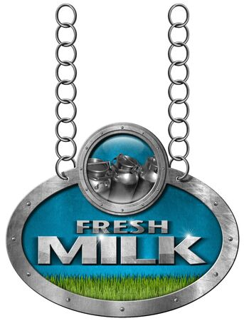 steel  milk: Metallic sign with text Fresh milk steel cans for the transport of milk and a green grass. Hanging from a metal chain and isolated on white background