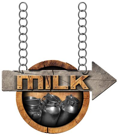 steel  milk: Wooden sign with directional arrow with text Milk and steel cans for the transport of milk. Hanging from a metal chain and isolated on white