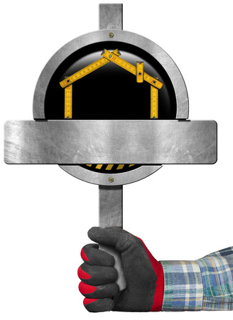 work glove: Hand with work glove holding a round metal sign with a meter ruler in the shape of house. Empty sign for the construction industry, isolated on white