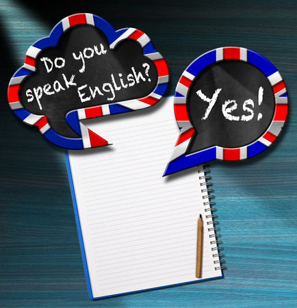 Two speech bubbles with Uk flags and text Do you speak English? Yes! On a desk with blank notebook and pencil