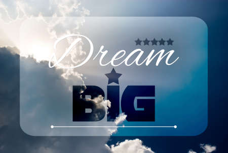 Dream big quote concept and illustration draw on blue sky background illustration