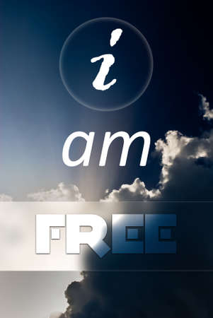 i am: I am free concept quote written on blue sky