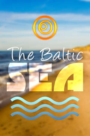 baltic sea: The Baltic sea concept with quote text on beach, sea and sun background