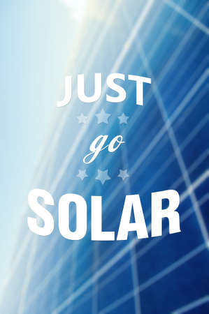solarenergy: Just go solar quote or text on solarpower panel background as green energy concept illustration