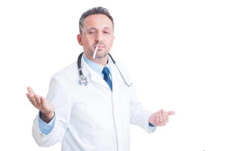 overbearing: Arrogant doctor or medic smoking a cigarette making overbearing gesture