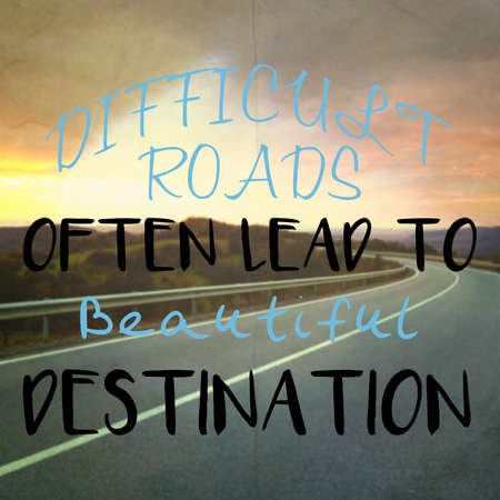 difficult journey: Difficult roads often lead to beautiful destinations quote on roadtrip background with filter