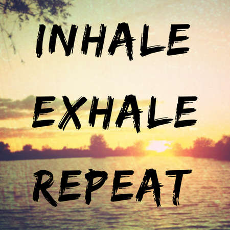 exhale: Quote about relaxation and peace with inhale, exhale, repeat text on retro background filter Stock Photo