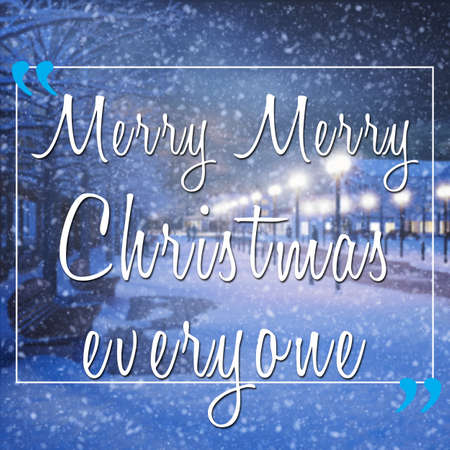everyone: Winter seasonal inspirational quote with merry merry christmas everyone text on blurred background