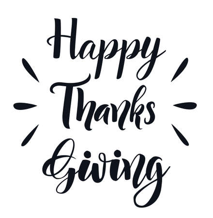 Happy Thanksgiving hand lettering elegant phrase isoleted on white for your design. Handwritten Illustration. Can be printed on greeting cards, paper and textile designs, etc Ilustrace