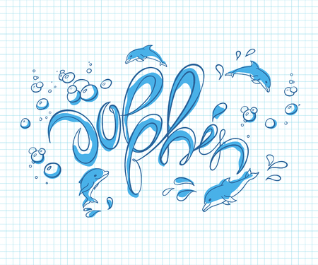 splash of water: vector hand drawn printable lettering illustration with jumping dolphins, bubbles and splash. Can be printed on t-shirts, pillow, poster, mug, bag. Illustration