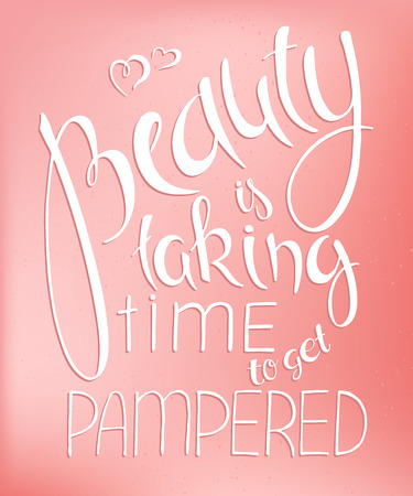 pamper: vector illustration of hand lettering inspire quote about beauty on rose quartz blur background.