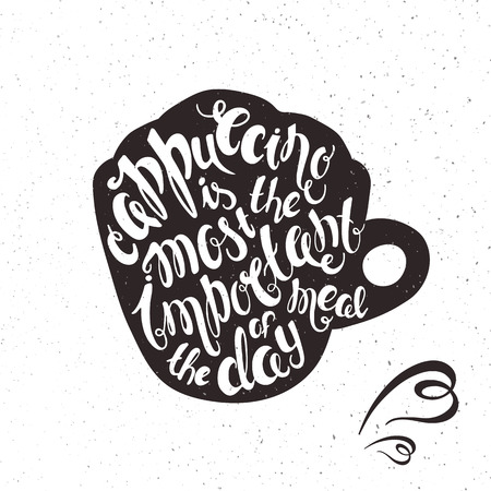cappucino: printable illustration of cup of cappuccino with lettering expression with grunge texture. Illustration