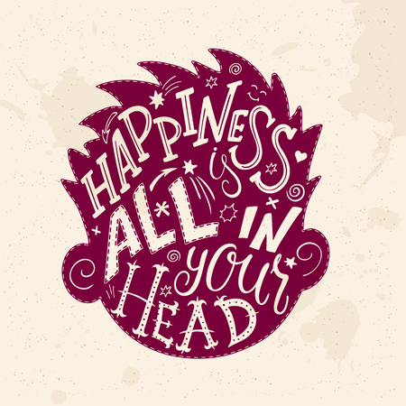 all in: vector illustration of hand lettering inspiring quote - happiness is all in your head. All the letters are in head shape silhouette.