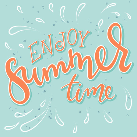 vector hand drawn lettering quote - enjoy summer time. With drops on light green backdrop.