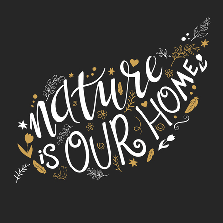 gold earth: vector illustration of hand lettering text - nature is our home. This text with decorative element is in leaf shape . Can be used as the Earth day illustration element. Made in gold color. Illustration