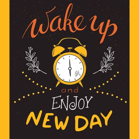 new day: vector hand drawin lettering phrase - wake up and enjoy new day - with alarm clock and brunches. Design for t-shirt, wall art prints, home interior decor poster or greetings card.