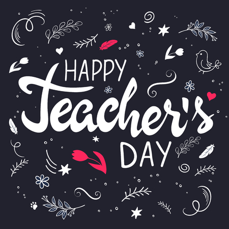 vector hand drawn lettering with branches, swirls, flowers and quote - happy teachers day. Illustration