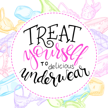 lace panties: vector hand lettering quote - treat yourself to delicious underwear - with lace panties and bras.