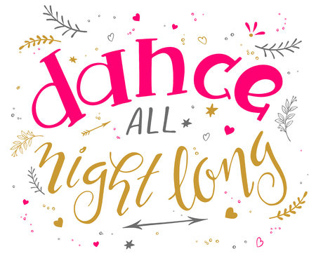 long night: vector hand drawn music poster with handwritten lettering quote - dance all night long surrounded with decorative elements.