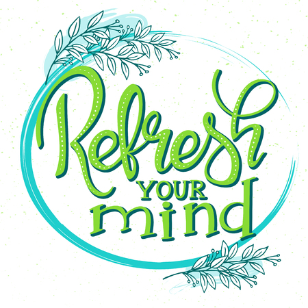 vector hand drawn lettering phrase - refresh your mind - with  branches.  Design for wall art prints, home interior decor poster or greetings card.