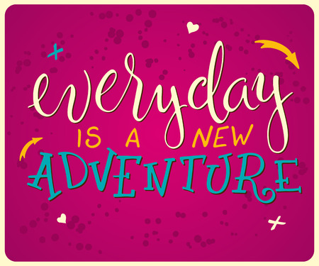wanderlust: vector hand lettering quote - everyday is a new adventure - with decorative elements - star and arrow, on a pink grunge backdrop.