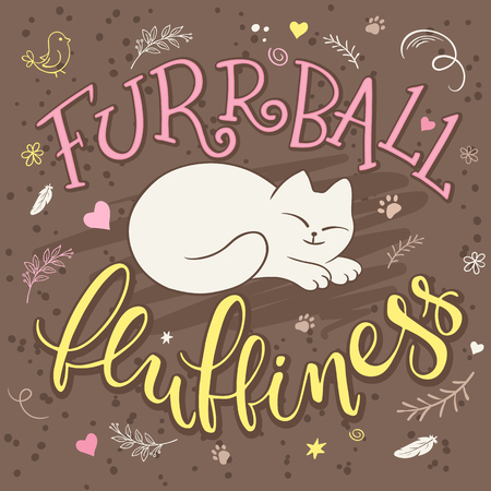 curled up: vector handwritten phrase - furrball of fluffiness with cat curled up - with decorative elements - heart shapes, arrows and brunches. Funny lettering poster or card design.