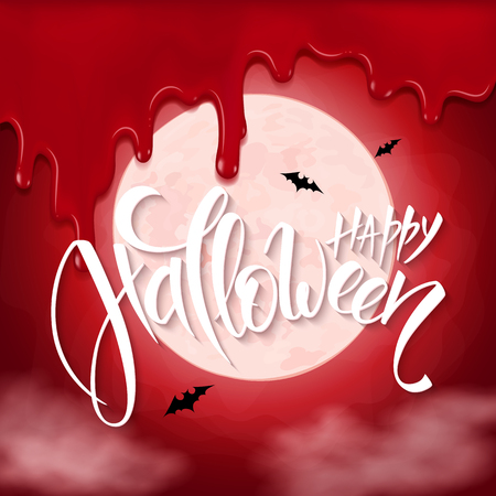 the inscription: vector halloween poster with hand lettering greetings label - happy halloween - on red sky with full moon background, flying bats and bloody drips.