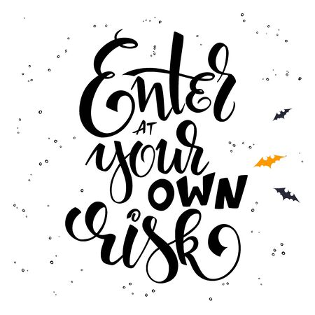 the inscription: vector hand lettering halloween greetings text - enter at your own risk with bat.