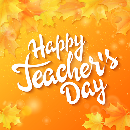 vector hand drawn teachers day lettering greeting phrase - happy teachers day - with leaves and shiny flares. Illustration