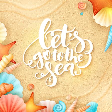 Vektor-Hand-Schriftzug Sommer inspirierende Phrase - lassen Sie sich auf das Meer gehen - mit Muscheln auf Sand Hintergrund Standard-Bild - 76192129